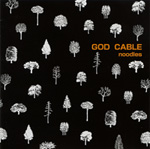 GOD CABLE - noodles