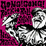 GONG! GONG! ROCK'N ROLL SHOW!! - ニューロティカ