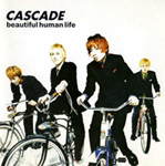 beautiful human life - CASCADE