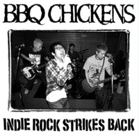 INDIE ROCK STRIKES BACK - BBQ CHICKENS