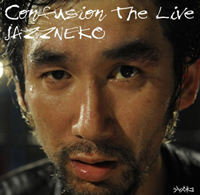 Confusion The Live - ジャズネコ