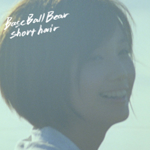 short hair - Base Ball Bear