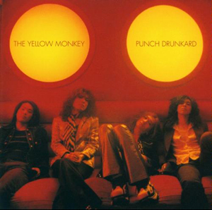 PUNCH DRUNKARD - THE YELLOW MONKEY