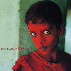 8 - THE YELLOW MONKEY